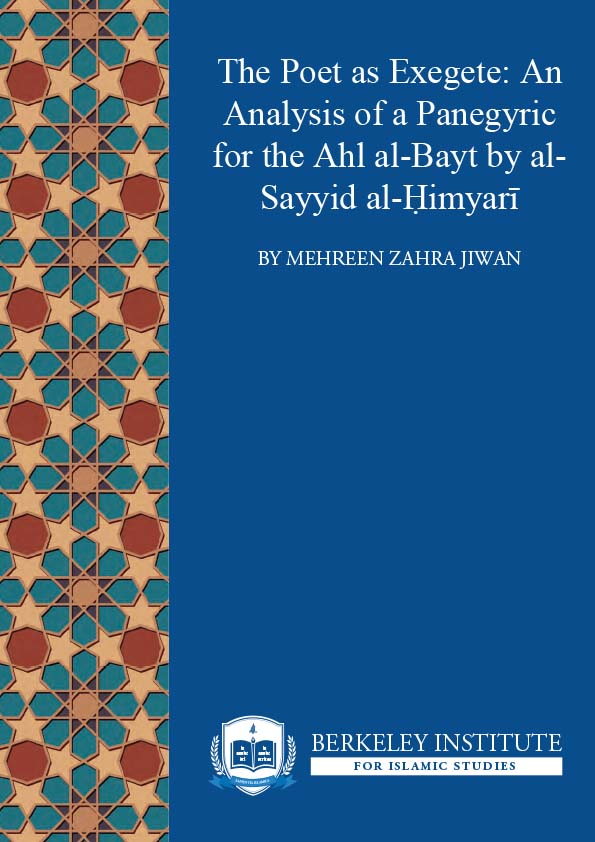 The Poet as Exegete: An Analysis of a Panegyric for the Ahl al-Bayt by al-Sayyid al-Ḥimyarī